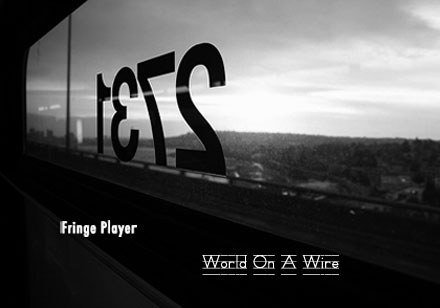"Fringe Player ""World On A Wire"" podcast cover art"